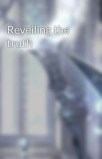 Reveiling the truth