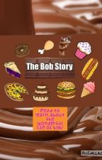 The Bob story by cookiegirl2