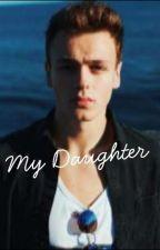 My Daughter// Jonah Marais by Ummmmokayyyyy