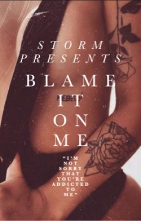 Blame It On Me by Storm_X0X0