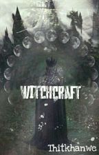 WITCHCRAFT by Thitkhanwe