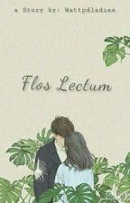 Flos Lectum by wattpdladies