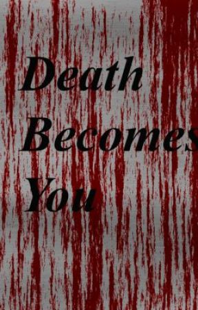 Death Becomes You by LadyDarien