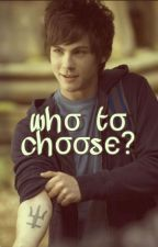 whσ tσ chσσsє? [Percy Jackson Fanfiction] by xxmims1