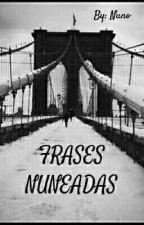 FRASES NUNEADAS 7U7 by MileneDiaz