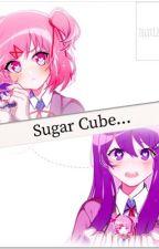 ⁎  ⁺˳ ✧ ༚ ❁ Sugar Cube ❁  ✧ ༚ ⁺˳ ⁎ 『DDLC』 by Zelit127