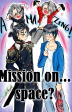 Mission on... space? (Fic Crossover) by CarolinaVilladiego