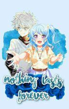 Nothing lasts forever (Killua x Reader)  by Tsundere_RabbitXD