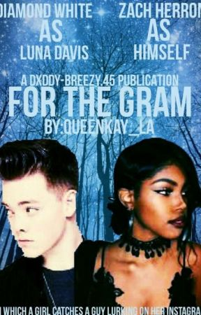 For The Gram // Zach Herron Interracial FF (BWWM) by QueenKay_La