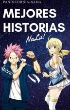 Mejores Historias NaLu! by Pandicornia-SamaFT
