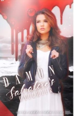 Damon Salvatore's Daughter  by storyaddictedwritter