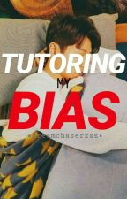 Tutoring My Bias [COMPLETED] by dreamchaserxsz