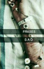 Frases Sad by Lixinhohumano04