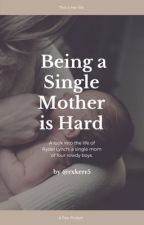 Being a Single Mom is Hard by peterfreakingstark