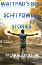 Wattpad's Best Sci-Fi Power's Stories by LaraLamb1986