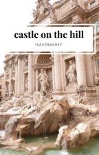 CASTLE ON THE HILL {boyxboy} by v-llichor
