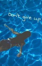Don't give up by Outolapsi