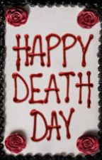 Happy Death Day (Happy Death Day X Reader) by losersquadunite