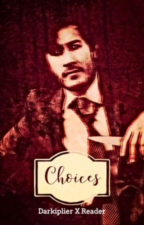 Choices (Darkiplier x Reader) by charming_artist