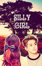 Silly Girl (Xiumin X Reader) by exopanda_12
