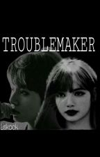 ||TroubleMaker||  by Exoshidaelovesme
