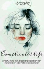 Complicated Life by Lalaabella_