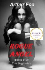 Rogue Angel - Shortlisted for The Wattys 2018 by ArthurFoo