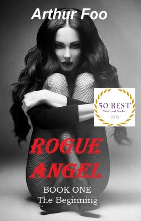Rogue Angel - Shortlisted for The Wattys 2018 (5-Chapter Sampler) by ArthurFoo