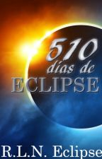 510 días de Eclipse by EclipseRLN