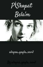 PİSkopat Bela'm ♡ by diyobey