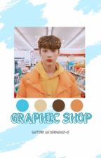 °The Graphic Shop°▪Open by -JIMIINSSHI-