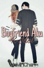 [C] Boyfriend Aku K-idol! by MrsMinChen