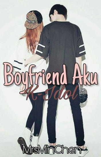 Boyfriend Aku K-idol! (COMPLETED)