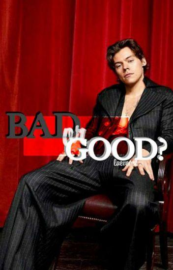 Bad or Good? ➵ h.s. [efp]