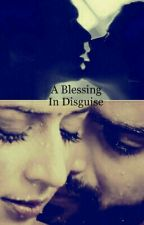A Blessing In Disguise.  by divaniishra
