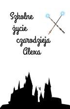 Szkolne życie czarodzieja Alexa by HrabiaAlex