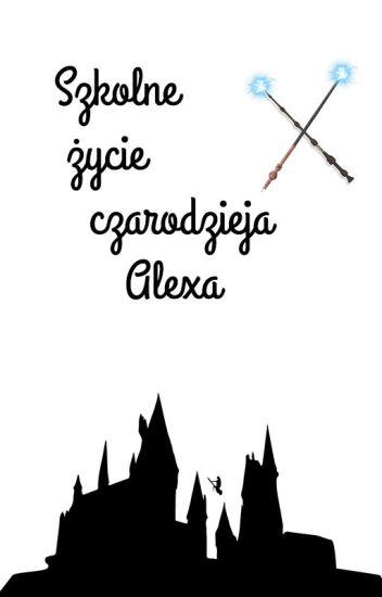 Szkolne życie czarodzieja Alexa