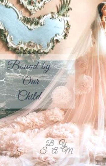 Bound By Our Child ( Completed ✓) - A NOBODY - Wattpad