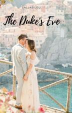 The duke's Eve | Not Edited by sallasilou