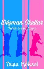 Düşman Okullar'Farklı Bir Başlangıç' by DuruKoksal02
