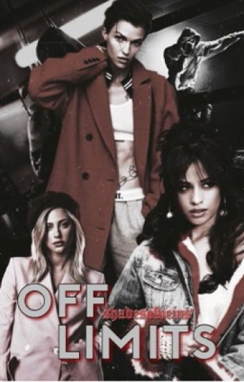 Off Limits | Camila/You *Old*