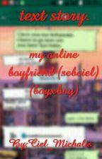 my online boyfriend (sebciel) (boyxboy) by Ciel_Michalis_