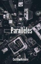 Parallèles  by CestUneHistoire