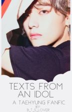 Texts from an Idol || Taehyung by B_T_S_Lover
