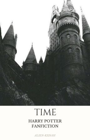 Time | Harry Potter FanFiction by alien-kxnah