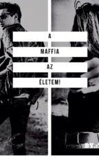 A Maffia az Életem! by Tacsi213