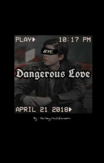 Dangerous Love ( Sweet Pea )    Completed ✔