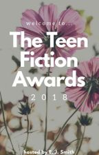 The Teen Fiction Awards 2018 [✔OPEN✔] by EmmaEverAfter