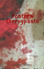 Foster's Creepypasts by Foster_Sisters