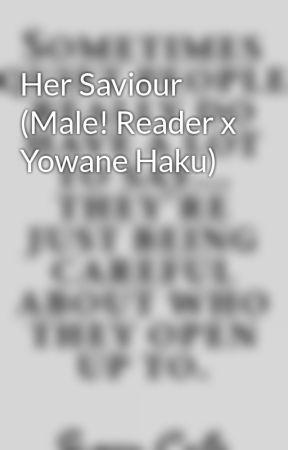 Yowane Haku  Vocaloid Girls x Reader OneShots!